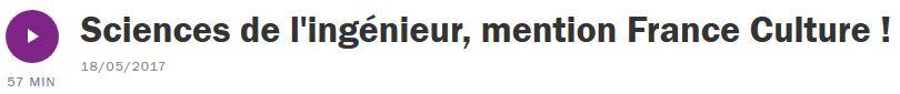 Sciences de l'ingénieur, mention France Culture !